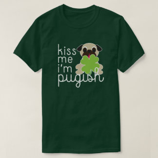 Kiss Me I'm Pugish Saint Patricks Day Pug Clover T-Shirt