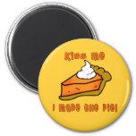 Kiss Me I Made the Pie! Pumpkin Pie Design 2 Inch Round Magnet