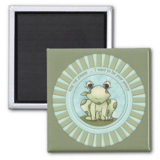 Kiss me - I want to be your prince 2 Inch Square Magnet