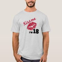 Kiss me I'm 18 years T-Shirt