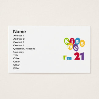 Kiss Me I'm 21 Birthday T-shirts and Gifts Business Card