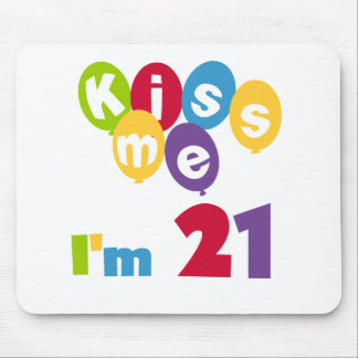 Kiss Me I'm 21 Birthday T-shirts and Gifts Mouse Pad