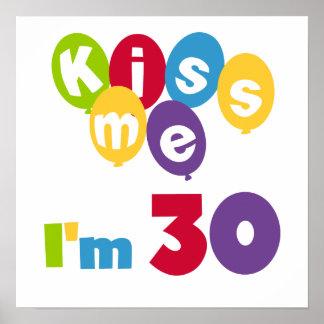 Kiss Me I'm 30 Birthday T-shirts and Gifts Print