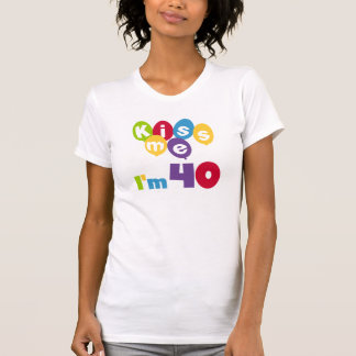 Kiss Me I'm 40 Birthday T-shirts and Gifts