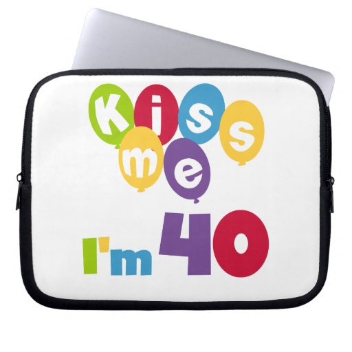 Kiss Me I'm 40 Birthday T-shirts and Gifts Laptop Computer Sleeves