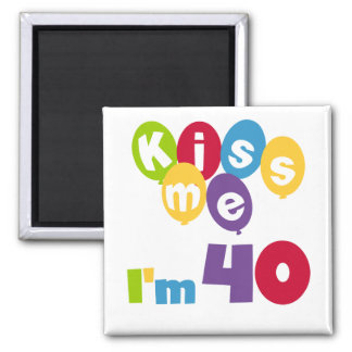 Kiss Me I'm 40 Birthday T-shirts and Gifts Fridge Magnets