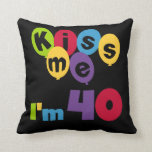 Kiss Me I'm 40 Birthday T-shirts and Gifts Pillow