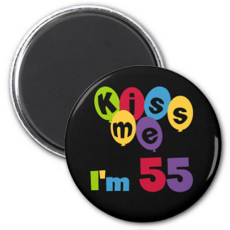 Kiss Me I'm 55 Birthday Tshirts and Gifts Magnet