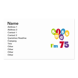 Kiss Me I'm 75 Birthday T-shirts and Gifts Business Card