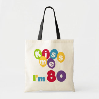 Kiss Me I'm 80 Birthday T-shirts and Gifts Tote Bag
