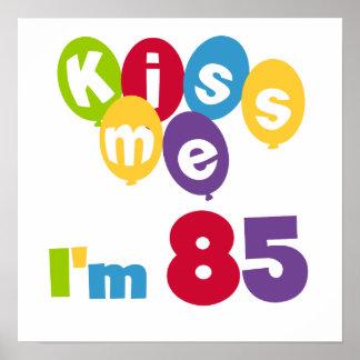 Kiss Me I'm 85 Birthday T-shirts and Gifts Print