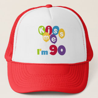 Kiss Me I'm 90 Birthday T-shirts and Gifts Trucker Hat