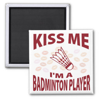 Kiss Me I'm A Badminton Player 2 Inch Square Magnet