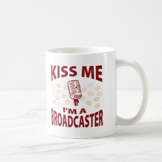 Kiss Me I'm A Broadcaster Coffee Mug