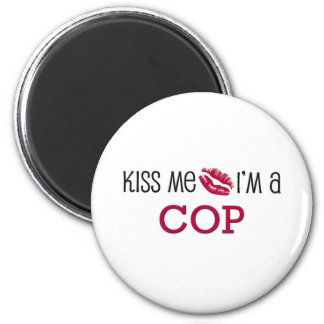 Kiss Me I'm a COP 2 Inch Round Magnet
