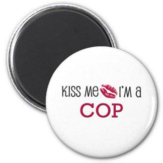 Kiss Me I'm a COP Magnet