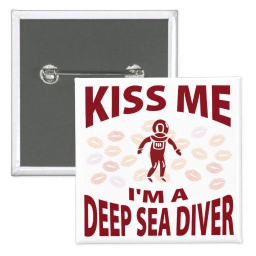 Kiss Me I'm A Deep Sea Diver 2 Inch Square Button