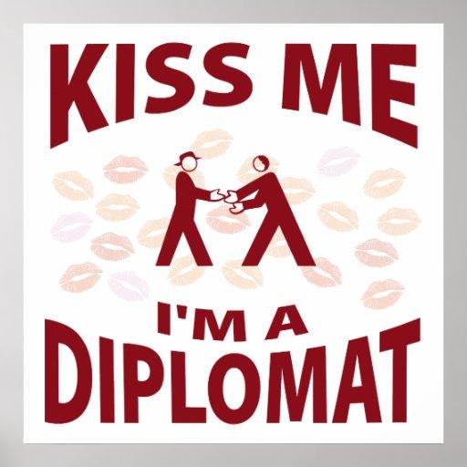 Kiss Me I'm A Diplomat Posters