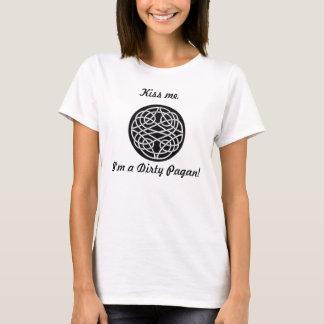 Kiss me, I'm a Dirty Pagan! T-Shirt