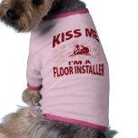 Kiss Me I'm A Floor Installer Doggie Shirt