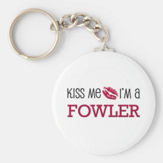 Kiss Me I'm a FOWLER Key Chains