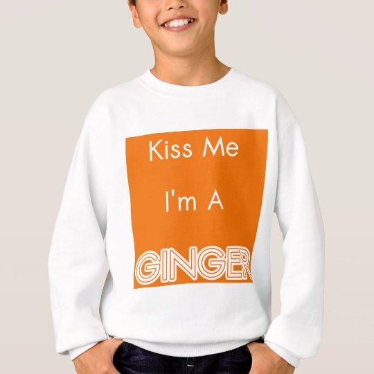 Kiss Me I'm A Ginger Sweatshirt