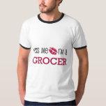 Kiss Me I'm a GROCER T Shirt