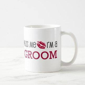 Kiss Me I'm a GROOM Coffee Mugs
