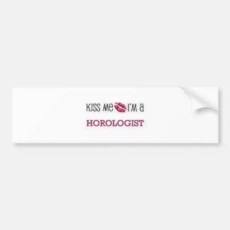 Kiss Me I'm a HOROLOGIST Car Bumper Sticker