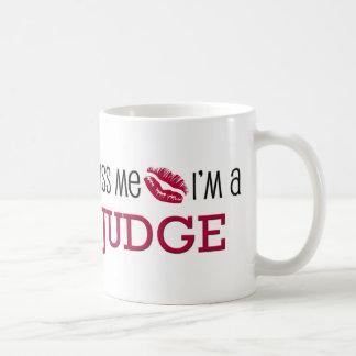 Kiss Me I'm a JUDGE Coffee Mug