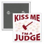 Kiss Me I'm A Judge Pinback Button