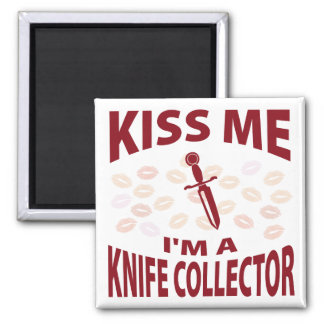 Kiss Me I'm A Knife Collector 2 Inch Square Magnet