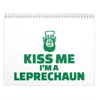 Kiss me I'm a leprechaun irish Calendars