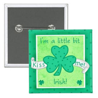 Kiss Me - I'm a little Bit Irish Button Badge
