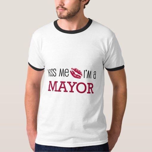 Kiss Me I'm a MAYOR T Shirts