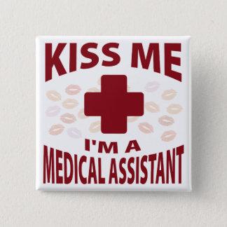 Kiss Me I'm A Medical Assistant Button