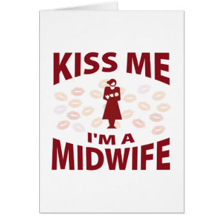 Kiss Me I'm A Midwife Greeting Card