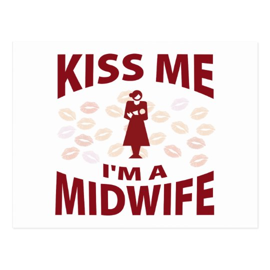 Kiss Me I'm A Midwife Postcard
