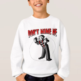 Kiss Me I'm A Mime Sweatshirt