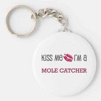 Kiss Me I'm a MOLE CATCHER Keychain