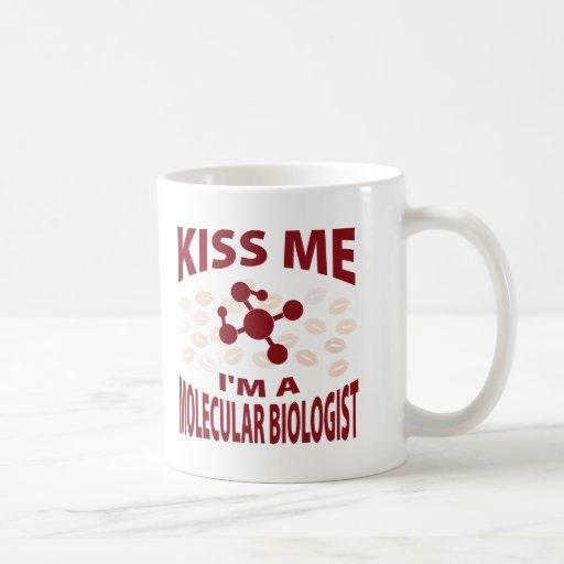 Kiss Me I'm A Molecular Biologist Mug