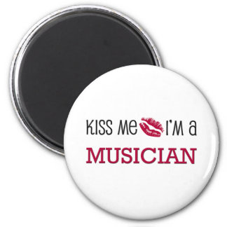 Kiss Me I'm a MUSICIAN 2 Inch Round Magnet