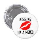 Kiss Me I'm A Nerd Buttons
