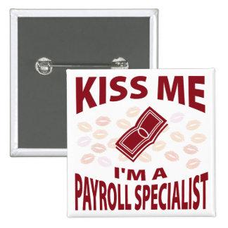 Kiss Me I'm A Payroll Specialist Pinback Button