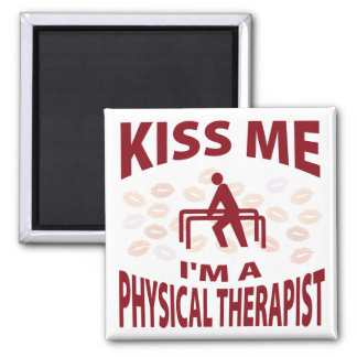 Kiss Me I'm A Physical Therapist Fridge Magnets