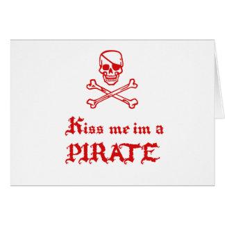 Kiss Me im a Pirate Card