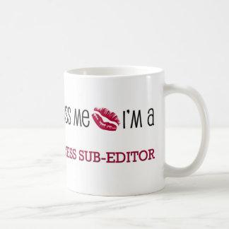 Kiss Me I'm a PRESS SUB-EDITOR Classic White Coffee Mug