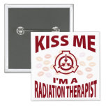 Kiss Me I'm A Radiation Therapist 2 Inch Square Button