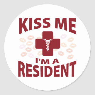 Kiss Me I'm A Resident Classic Round Sticker