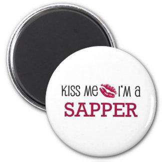 Kiss Me I'm a SAPPER Magnet